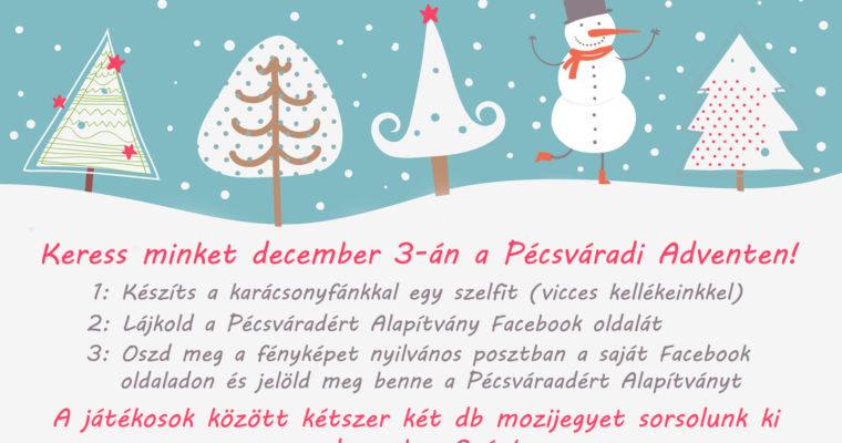 Karácsonyi játék velünk, a Pécsváradi Adventen